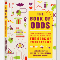 The Book of Odds: From Lightning Strikes To Love At First Sight, The Odds Of Everyday Life By Amram Shapiro, Louise Firth Campbell & Rosalind Wright   - Urban Outfitters