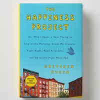 The Happiness Project: Or, Why I Spent A Year Trying To Sing