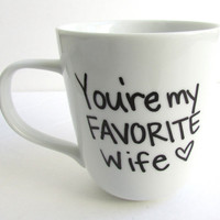 You're My Favorite Wife - Coffee Mug
