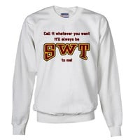 SWT Now Always White Sweatshirt by CafePress