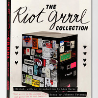The Riot Grrrl Collection By Lisa Darms, Kathleen Hanna & Johanna Fateman - Urban Outfitters