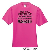 Yes As A Matter Of Fact My World Does Revolve Around LACROSSE T-Shirt Cyber Pink