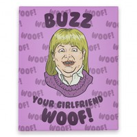 Buzz, Your Girlfriend Canvas Print