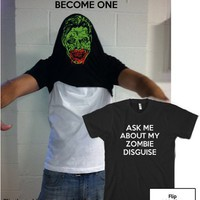 Ask Me About My Zombie t shirt Disguise cool zombie shirt