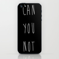 Can you not? iPhone & iPod Skin by TurquoisedHearts