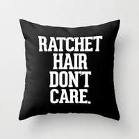 Ratchet Hair Don't Care Throw Pillow by RexLambo