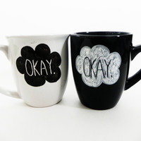 Okay. mug set - one white mug and one black mug - inspired by The Fault in Our Stars by John Green // hand-drawn/written