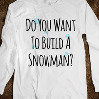 DO YOU WANT TO BUILD A SNOWMAN? LONG SLEEVE T-SHIRT (IDB800023)