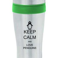Green 16oz Insulated Stainless Steel Travel Mug Z444 Keep Calm and Love Penguins