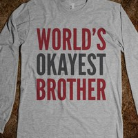 WORLD'S OKAYEST BROTHER LONG SLEEVE T-SHIRT (IDB901607)