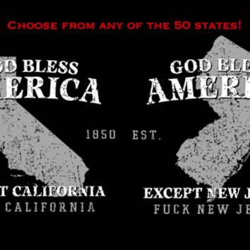 T-Shirt Hell :: GOD BLESS AMERICA EXCEPT (STATE)