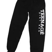 Teenage Dirtbag Sweatpants