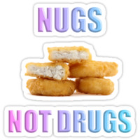 NUGS NOT DRUGS T-Shirts & Hoodies