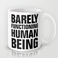 BARELY FUNCTIONING  Mug by LookHUMAN