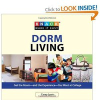 Knack Dorm Living: Get the Room--and the Experience--You Want at College (Knack: Make It easy) [Paperback]
