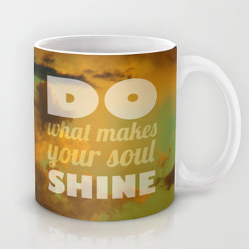Do what makes your soul shine Mug by Louise Machado