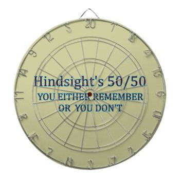 Hindsight's 50/50 You Either Remember Or You Don't