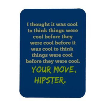 Your Move, Hipster.