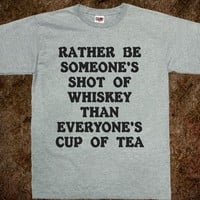 Rather Be Someone's ... Shirt