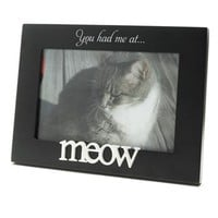"Malden ''You Had Me At Meow'' 4"" x 6"" Frame"