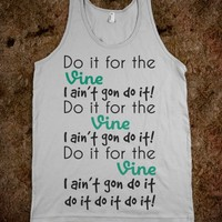 DO IT FOR THE VINE TEE