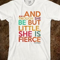 LITTLE BUT FIERCE T SHIRT TEE
