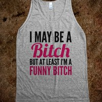 I MAY BE A BITCH BUT AT LEAST I'M A FUNNY BITCH TANK TOP PINK BLACK (IDB322208)