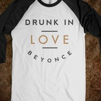 DRUNK IN LOVE BEYONCE TEE