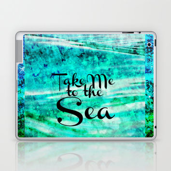 TAKE ME TO THE SEA - Typography Teal Turquoise Blue Green Underwater Adventure Ocean Waves Bubbles Laptop & iPad Skin by EbiEmporium