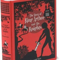 The Story of King Arthur and His Knights (Barnes & Noble Collectible Editions)