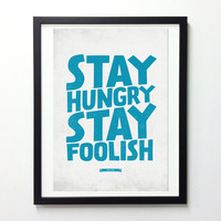 Steve Jobs Quote poster - Stay Hungry, Stay Foolish - Typography wall decor print A3
