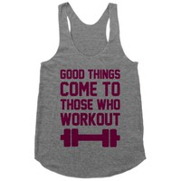 Good Things Come To Those Who Workout