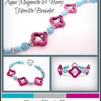 Berry Howlite & Aqua Magnesite Bracelet with a Moroccan Flair - Spring, Summer, Bright Colors