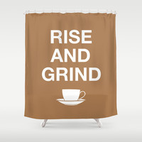 Rise and Grind Shower Curtain by CAPow!