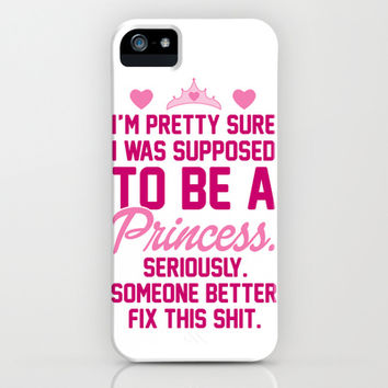 I Was Supposed To Be A Princess iPhone & iPod Case by LookHUMAN