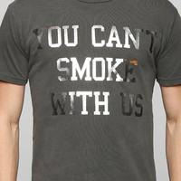 You Can't Smoke With Us Tee - Urban Outfitters