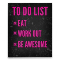 To Do List: Eat, Workout, And Be Awesome
