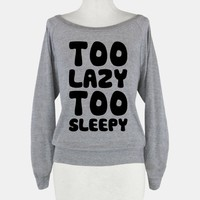 Too Lazy Too Sleepy
