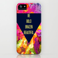 BE BOLD BRAZEN BEAUTIFUL Abstract Typography Hipster Geometric Triangle Colorful Rainbow Fine Art iPhone & iPod Case by EbiEmporium