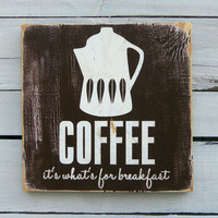 Typography Wall Art Coffee It's What's for by 13pumpkins on Etsy
