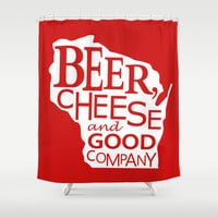 Red and White Beer, Cheese and Good Company Wisconsin Graphic Shower Curtain by Zany Du Designs