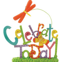 'Celebrate Today' Dragonfly & Butterfly Sign