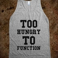 Too Hungry to Function