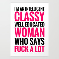 I'M AN INTELLIGENT, CLASSY WOMAN (Pink & Black) Art Print by CreativeAngel