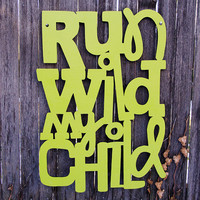 Run Wild my Child large sign by spunkyfluff on Etsy