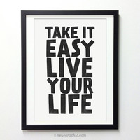 Inspirational quote poster - Take it easy Live your life
