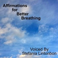 ♫ Affirmations for Better Breathing - Stefania Lintonbon. Listen @cdbaby
