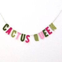 Cactus Queen Felt Banner, felt garland, felt banner in fuchsia, pink, olive and green