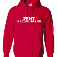 I love My BALD HUSBAND Unisex Fit Hoodie Great Heavy Printed Hoodie I Love My Bald Husband Printed Hooded Sweatshirt Sizes to 5xl