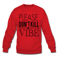 PLEASE, DON'T KILL MY VIBE